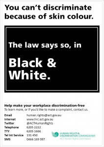 Poster statying that you can't discrimination because of skin colour. The law says so in black and white